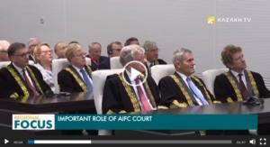 Official opening of the Court of Astana International Financial Center (AIFC)